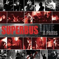Superbus – Live A Paris