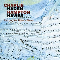 Charlie Haden, Hampton Hawes – As Long As There's Music
