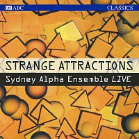 Sydney Alpha Ensemble, Antony Walker – Strange Attractions [Live]