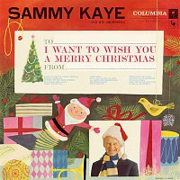 Sammy Kaye, His Orchestra – I Want to Wish You a Merry Christmas