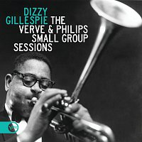 Dizzy Gillespie – The Verve & Philips Small Group Sessions
