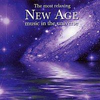 Různí interpreti – The Most Relaxing New Age Music In The Universe