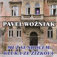 Pavel Wožniak – Muž se srdcem kluka ze Žižkova