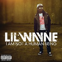 Lil Wayne – I Am Not A Human Being [Explicit Version]