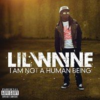 Lil Wayne – I Am Not A Human Being [Explicit Version]