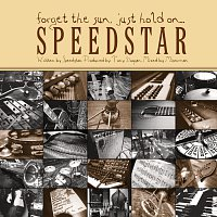 Speedstar – Forget The Sun, Just Hold On