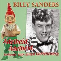 Billy Sanders – Adelheid, Adelheid, schenk' mir einen Gartenzwerg