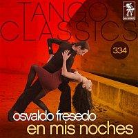 Osvaldo Fresedo – Tango Classics 334: En Mis Noches (Historical Recordings)