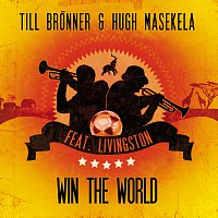 Till Bronner, Hugh Masekela, Livingston – Win The World