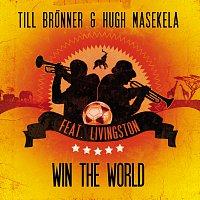 Till Brönner, Hugh Masekela, Livingston – Win The World