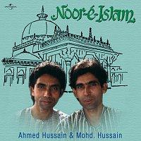 Ustad Ahmed Hussain, Ustad Mohammed Hussain – Noor- E- Islam
