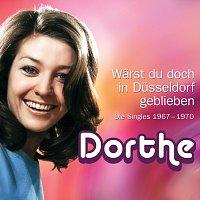 Dorthe – 1967-1970 Warst du doch in Dusseldorf geblieben