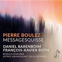Astrig Siranossian, Yulia Deyneka, Boulez Ensemble, Daniel Barenboim – Boulez: Messagesquisse