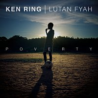 Ken Ring, Lutan Fyah – Poverty