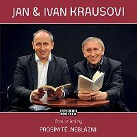 Jan Kraus, Ivan Kraus – Kraus: Prosím tě, neblázni!