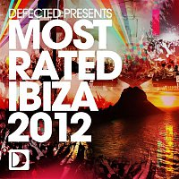 Andy Daniell – Defected Presents Most Rated Ibiza 2012
