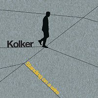 Kolker – Standing on a Wire