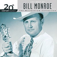Bill Monroe – 20th Century Masters: The Best Of Bill Monroe - The Millennium Collection