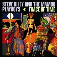 Steve Riley & The Mamou Playboys – Trace Of Time