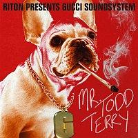 Riton & Gucci Soundsystem – Mr Todd Terry