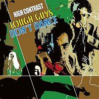 High Contrast – Tough Guys Don't Dance