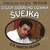 Martin Dejdar – Hašek: Osudy dobrého vojáka Švejka CD 17 & 18