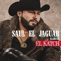 Saul El Jaguar Alarcón – El Katch [Versión Nortena]