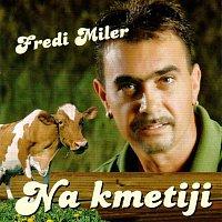 Fredi Miler – Na kmetiji