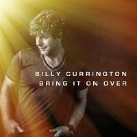 Billy Currington – Bring It On Over