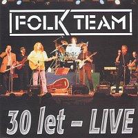 Folk Team – 30 let - Live