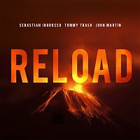 Sebastian Ingrosso, Tommy Trash, John Martin – Reload [Vocal Version / Radio Edit]