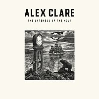 Alex Clare – The Lateness Of The Hour