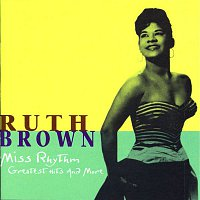Ruth Brown – Miss Rhythm: Greatest Hits And More