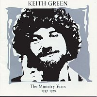 Keith Green – The Ministry Years, Vol. 1