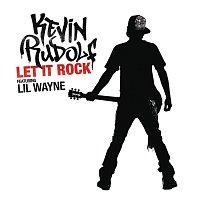 Kevin Rudolf – Let It Rock [Remixes]