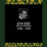 John Kirby And His Orchestra – 1938-1939 (HD Remastered)
