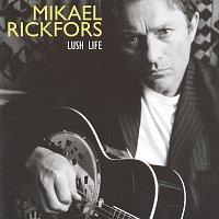 Mikael Rickfors – Lush Life