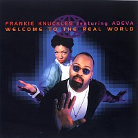 Frankie Knuckles, Adeva – Welcome To The Real World
