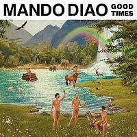 Mando Diao – Good Times