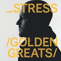 Stress – Golden Greats