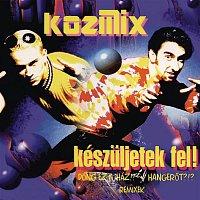 Kozmix – Készuljetek fel!
