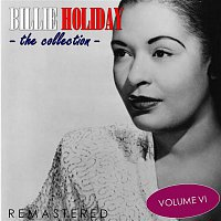 Billie Holiday – The Collection, Vol. 6 (Remastered)