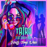 Tairo, Sara Lugo – Half Time Wine