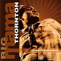 Big Mama Thornton – The Complete Vanguard Recordings