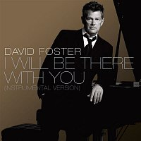 David Foster – I Will Be There With You [Instrumental Version]