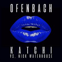 Ofenbach, Nick Waterhouse – Katchi (Ofenbach vs. Nick Waterhouse) [Remix EP]