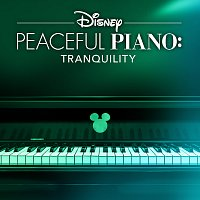 Disney Peaceful Piano, Disney – Disney Peaceful Piano: Tranquility