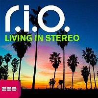 R.I.O. – Living in Stereo