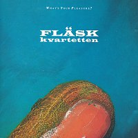 Flaskkvartetten – What's Your Pleasure