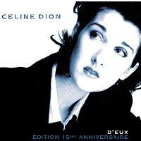 Celine Dion – D'eux - Édition 15eme Anniversaire
